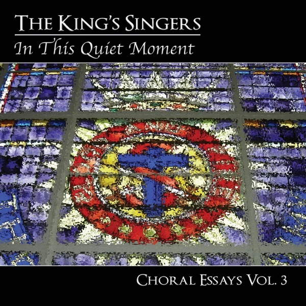 Choral Essays, Vol. 3: In This Quiet Moment