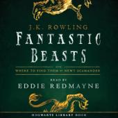 Fantastic Beasts and Where to Find Them: Read by Eddie Redmayne (Unabridged)