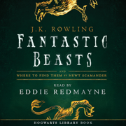 Download Fantastic Beasts and Where to Find Them: Read by Eddie Redmayne (Unabridged) Audio Book