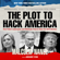 Malcolm Nance - The Plot to Hack America: How Putin's Cyberspies and WikiLeaks Tried to Steal the 2016 Election (Unabridged)