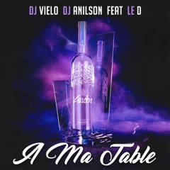 A ma table (feat. Le D)