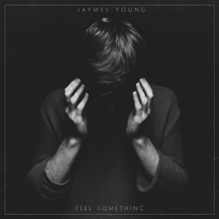 Feel Something – Jaymes Young