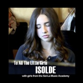 Isolde - To All the Little Girls