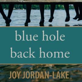 Blue Hole Back Home (Unabridged) audiobook