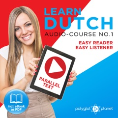 Learn Dutch - Easy Reader - Easy Listener Parallel Text Audio Course No. 1 (Unabridged)
