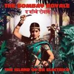 The Bombay Royale - The Bombay Twist