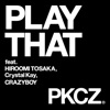 PLAY THAT feat. 登坂広臣,Crystal Kay,CRAZYBOY - Single ジャケット写真