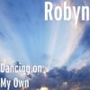 Dancing on My Own - Robyn