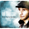 Tom Robertson - What You've Become (feat. Sami Yusuf) artwork