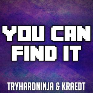 TryHardNinja & Kraedt - You Can Find It