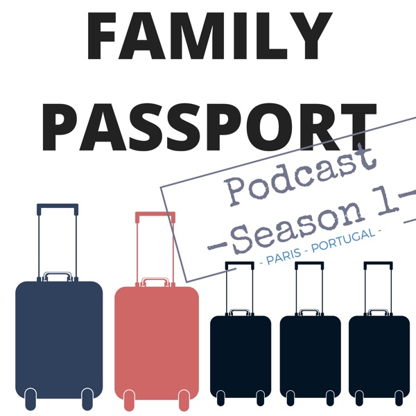 Family Passport Podcast   Travel with your Kids  Learn how to make Family travel possible!