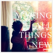 Aaron Espe - Making All Things New