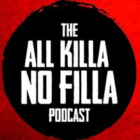 Podcast cover art for All Killa No Filla