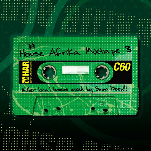 House afrika mixtape vol 3 by various artists on apple music for House music mixtapes