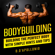 Daniel D'apollonio - Bodybuilding: Building the Perfect Body with Simple Hints and Tips (Unabridged)