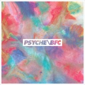 PSYCHE/BFC - Please Stand By