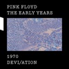 The Early Years 1970 DEVI/ATION, Pink Floyd