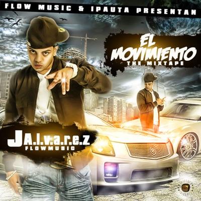 El Movimiento: The Mixtape - J Alvarez