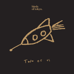Birds of Tokyo - Two Of Us