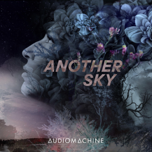 Audiomachine - Another Sky