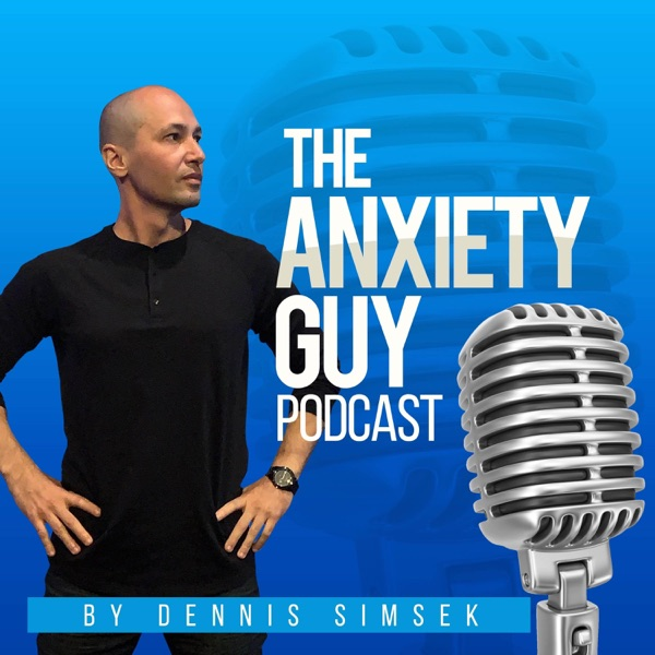 The Anxiety Guy Podcast