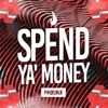 Spend Ya' Money by DJ Phoenix