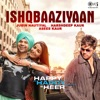 Ishqbaaziyaan From Happy Hardy And Heer Single
