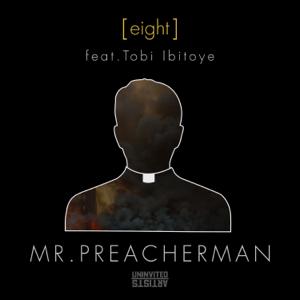 [eight] - Mr. Preacherman feat. Tobi Ibitoye