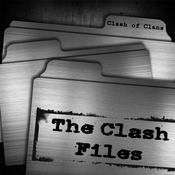 The Clash Files - A Clash of Clans Podcast