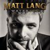 Matt Lang - Water Down The Whiskey artwork