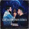 Liberdade Provisória - Henrique & Juliano mp3