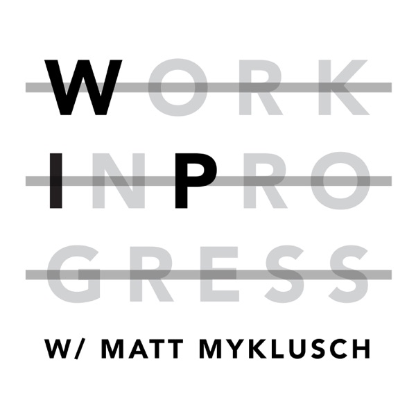 Work in Progress | Matt Myklusch