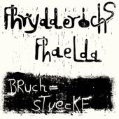 Phrydderichs Phaelda - Bruch