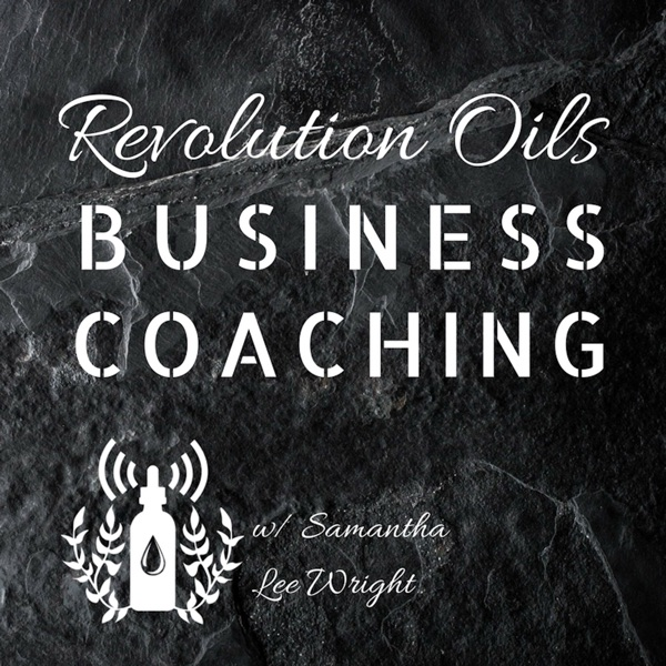 Revolution Oils Business Coaching w/ Samantha Lee Wright