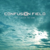 Confusion Field - Sky Is Never the Same