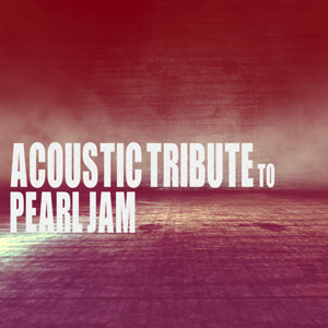 Guitar Tribute Players - Acoustic Tribute to Pearl Jam (Instrumental)