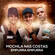 Mochila nas Costas / Empurra Empurra (feat. Mc Dricka & MC Topre) - DJ Felipe Único - DJ Felipe Único
