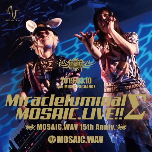 Mosaic. Wav – Miracleluminal Mosaic.Live!! MOSAIC.WAV 15th Anniv.