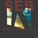 SEB - Boys Don't Cry