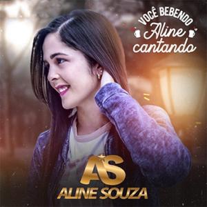 Aline Souza - Você Bebendo, Aline Cantando