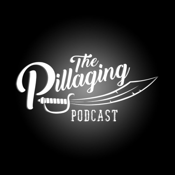 The Pillaging Podcast