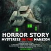 Horror Story Mysteries in the Mansion: The Ghost of Death, a Haunted House Fiction.Scary Short Stories Audio Books Collection. Murder,mystery, Serial Killers, Ghosts, and Thriller Anthology by (Mysteries in the Masion) (Unabridged)