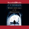C.S. Harris - Who Speaks for the Damned  artwork