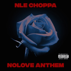 NLE Choppa - Nolove Anthem