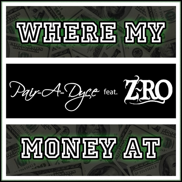 Where My Money At (feat. Z-Ro) - Single