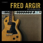 Fred Argir - EVERY DAY'S A FRIDAY NIGHT