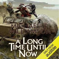 A Long Time Until Now (Unabridged)