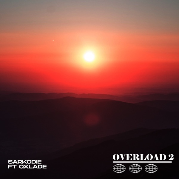 Overload 2 (feat. Oxlade) - Single