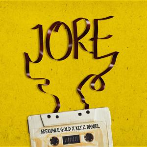 Adekunle Gold - Jore feat. Kizz Daniel