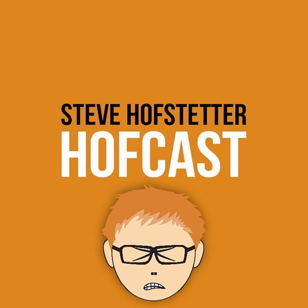 Hofcast (with Steve Hofstetter)